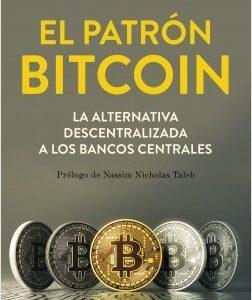 El Patrón Bitcoin: resumen y 5 puntos claves